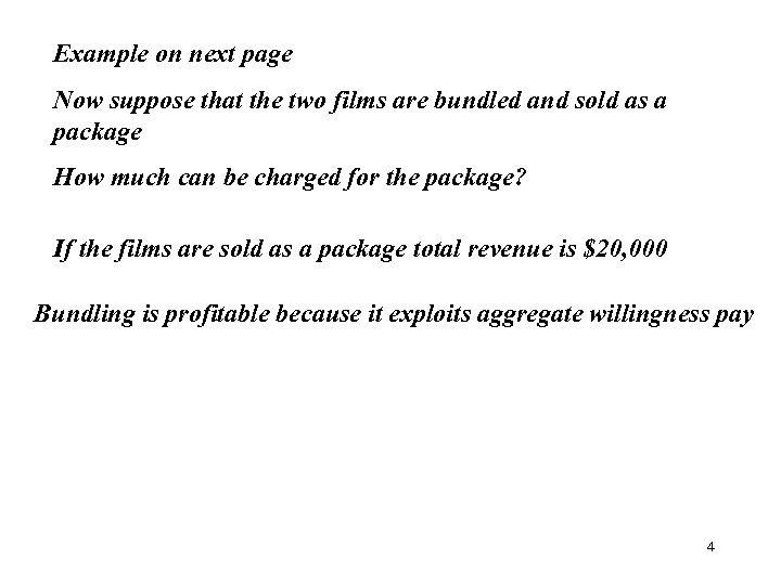 Example on next page Now suppose that the two films are bundled and sold