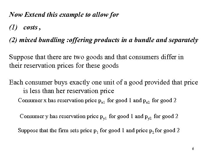 Now Extend this example to allow for (1) costs , (2) mixed bundling :