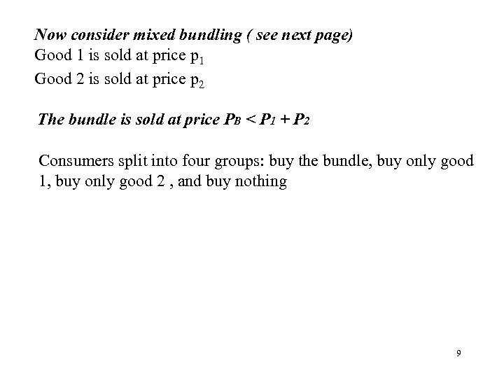 Now consider mixed bundling ( see next page) Good 1 is sold at price