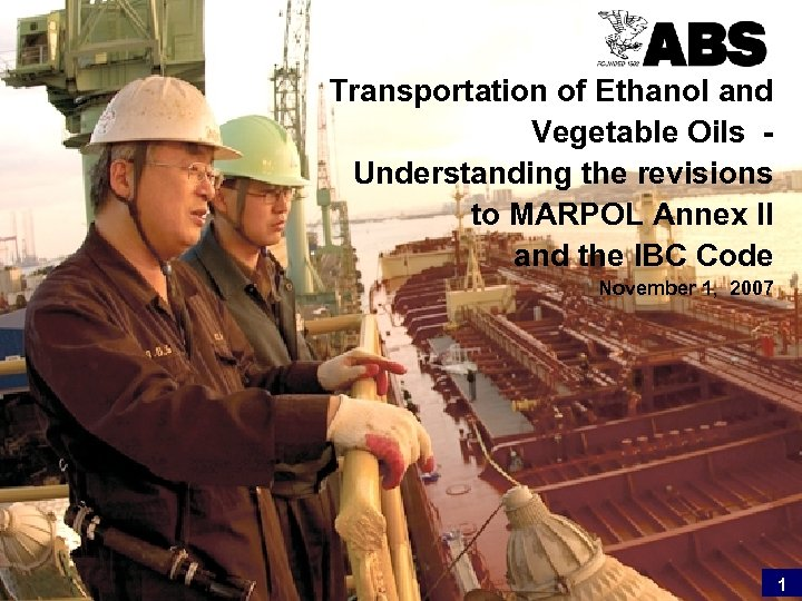 Transportation of Ethanol and Vegetable Oils Understanding the revisions to MARPOL Annex II and