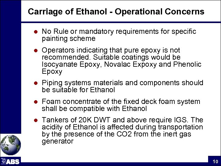 Carriage of Ethanol - Operational Concerns l No Rule or mandatory requirements for specific