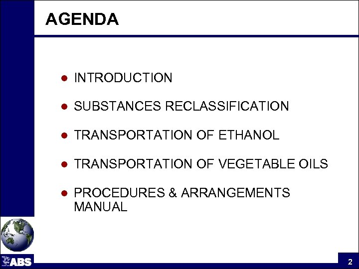 AGENDA l INTRODUCTION l SUBSTANCES RECLASSIFICATION l TRANSPORTATION OF ETHANOL l TRANSPORTATION OF VEGETABLE