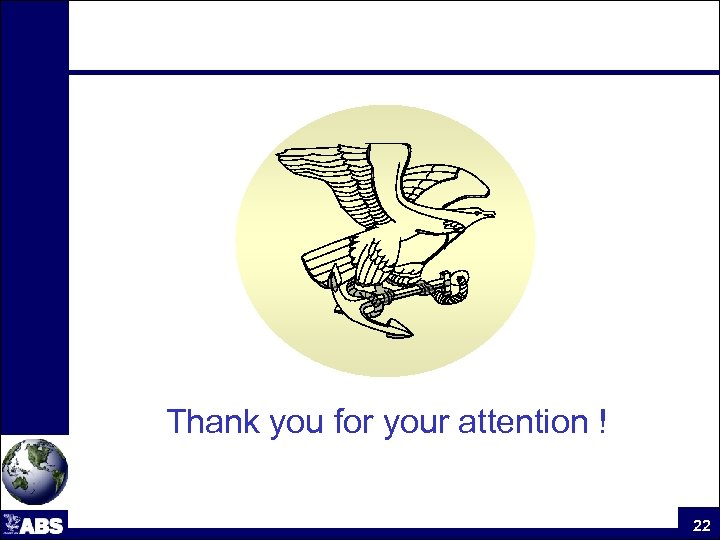 Thank you for your attention ! 22