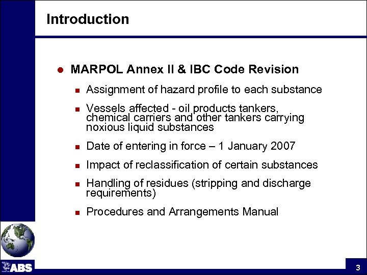 Introduction l MARPOL Annex II & IBC Code Revision n n Assignment of hazard