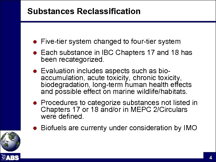 Substances Reclassification l Five-tier system changed to four-tier system l Each substance in IBC