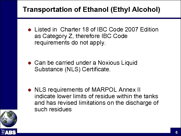 Transportation of Ethanol (Ethyl Alcohol) l Listed in Charter 18 of IBC Code 2007