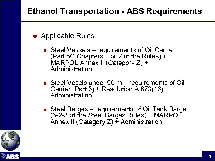 Ethanol Transportation - ABS Requirements l Applicable Rules: n n n Steel Vessels –