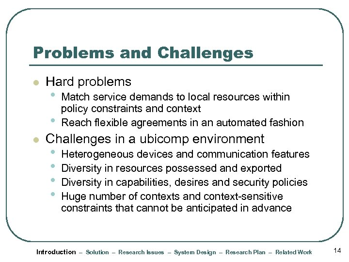 Problems and Challenges l Hard problems • • l Match service demands to local