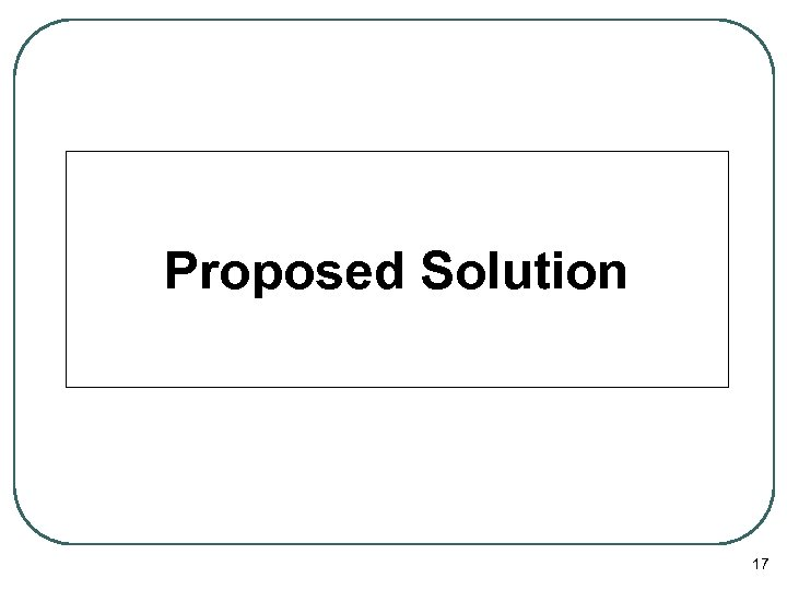 Proposed Solution 17