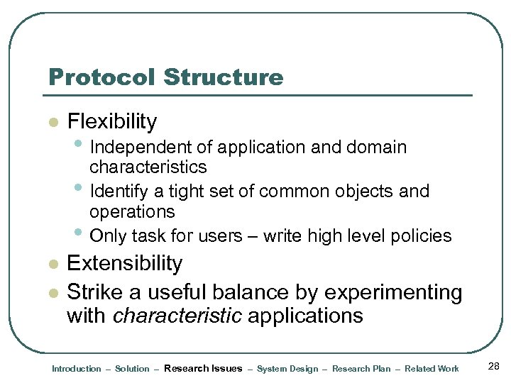 Protocol Structure l Flexibility • Independent of application and domain • • l l