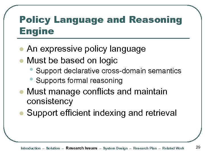 Policy Language and Reasoning Engine l l An expressive policy language Must be based