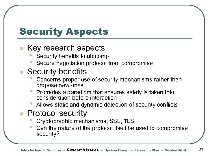 Security Aspects l l l Key research aspects • • Security benefits to ubicomp