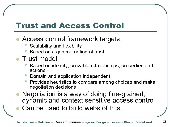 Trust and Access Control l l Access control framework targets • • Scalability and