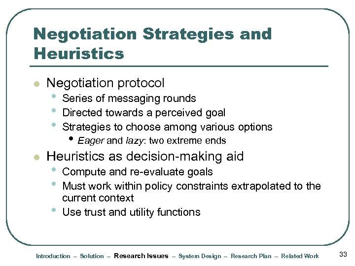 Negotiation Strategies and Heuristics l l Negotiation protocol • • • Series of messaging