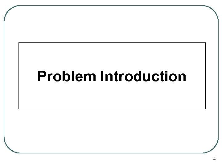 Problem Introduction 4