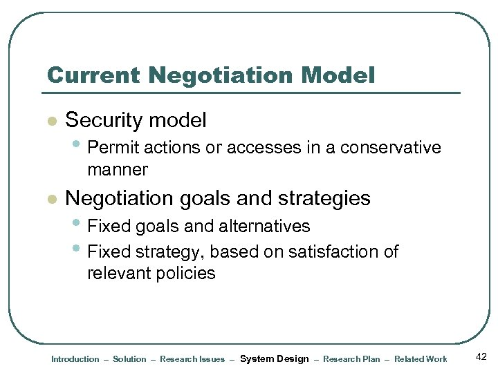 Current Negotiation Model l Security model • Permit actions or accesses in a conservative