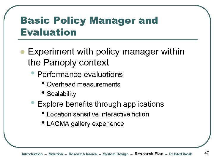 Basic Policy Manager and Evaluation l Experiment with policy manager within the Panoply context