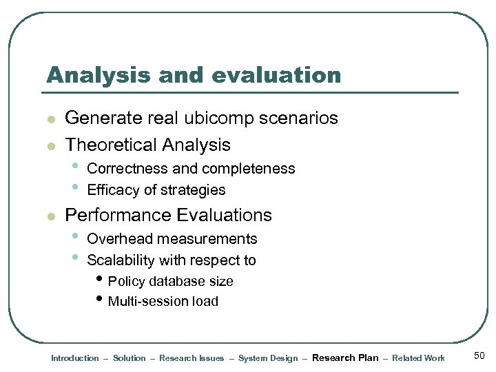 Analysis and evaluation l l l Generate real ubicomp scenarios Theoretical Analysis • •