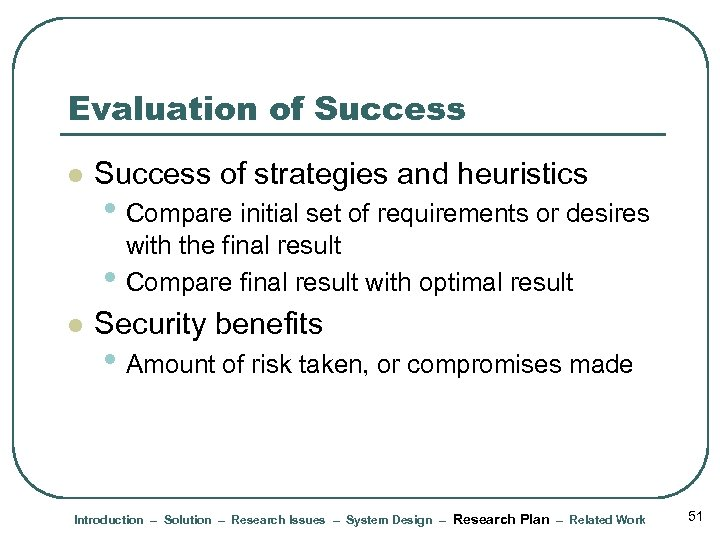 Evaluation of Success l Success of strategies and heuristics • Compare initial set of