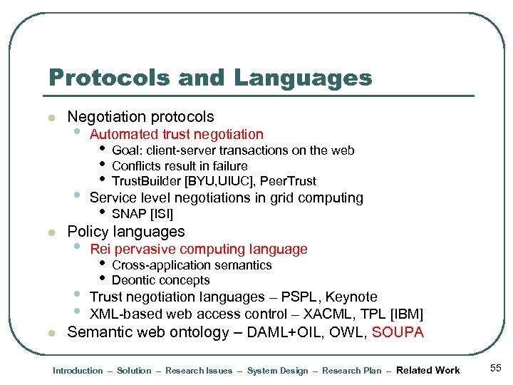 Protocols and Languages l Negotiation protocols Automated trust negotiation • l • Service level