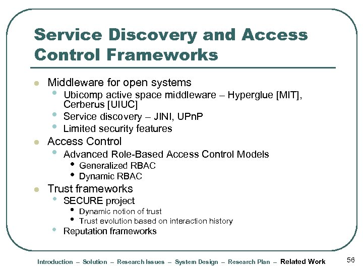 Service Discovery and Access Control Frameworks l l l Middleware for open systems •