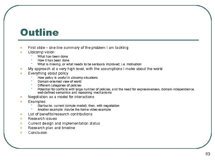 Outline l l l First slide – one line summary of the problem I