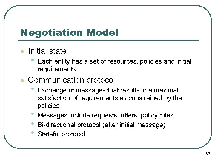 Negotiation Model l l Initial state • Each entity has a set of resources,