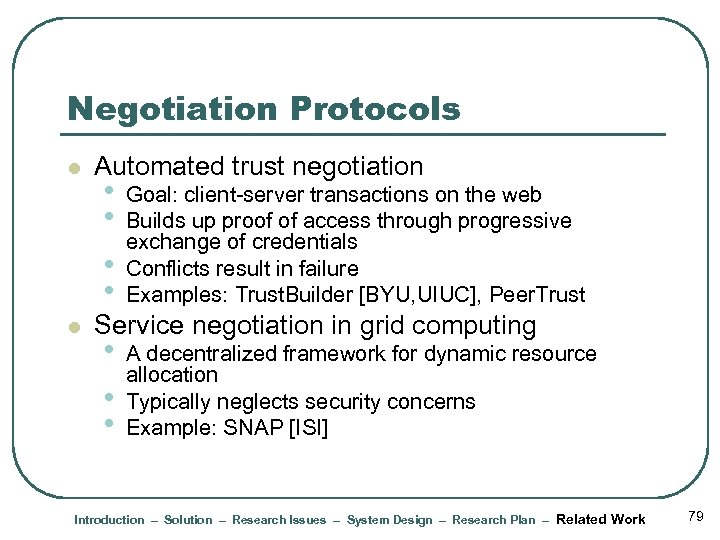 Negotiation Protocols l l Automated trust negotiation • • Goal: client-server transactions on the