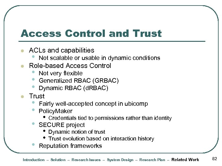 Access Control and Trust l l l ACLs and capabilities • Not scalable or