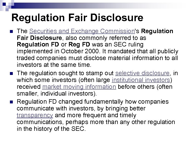 Regulation Fair Disclosure n n n The Securities and Exchange Commission's Regulation Fair Disclosure,