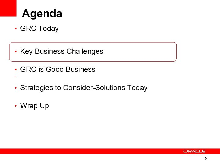 Agenda • GRC Today • Key Business Challenges • GRC is Good Business •