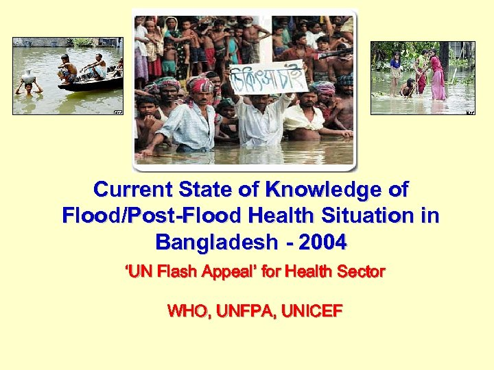 Current State of Knowledge of Flood/Post-Flood Health Situation in Bangladesh - 2004 'UN Flash