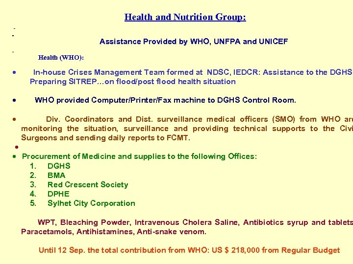 Health and Nutrition Group: Assistance Provided by WHO, UNFPA and UNICEF Health (WHO): ·