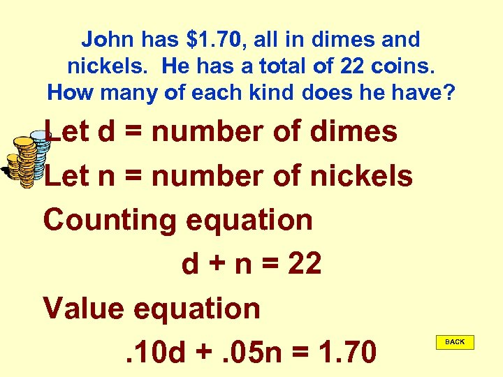 John has $1. 70, all in dimes and nickels. He has a total of