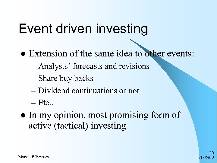 Event driven investing l Extension of the same idea to other events: – Analysts'