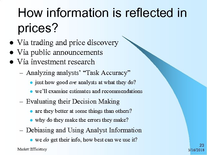 How information is reflected in prices? l l l Via trading and price discovery