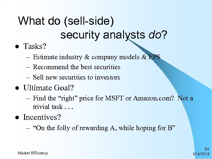 What do (sell-side) security analysts do? l Tasks? – Estimate industry & company models