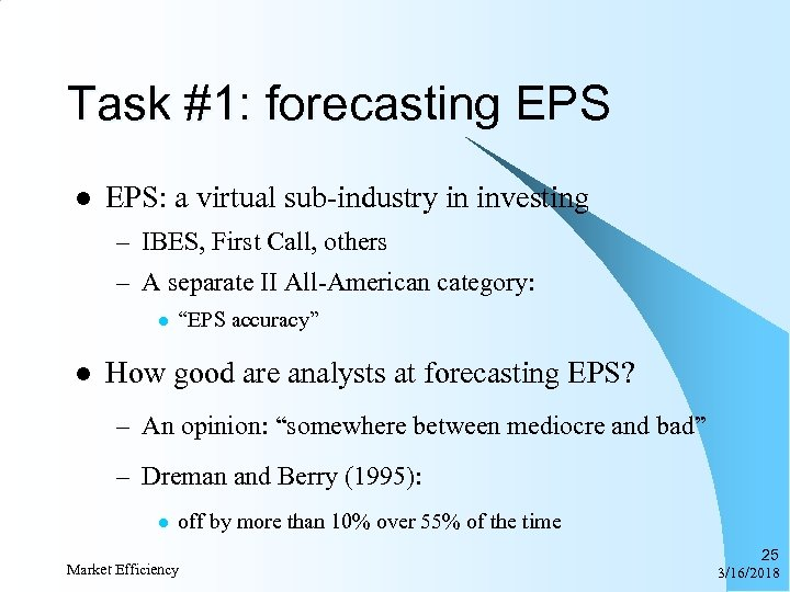 Task #1: forecasting EPS l EPS: a virtual sub-industry in investing – IBES, First
