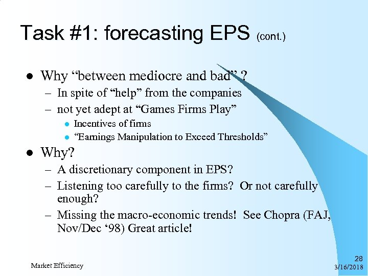 "Task #1: forecasting EPS (cont. ) l Why ""between mediocre and bad"" ? –"