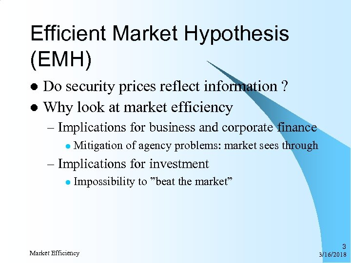Efficient Market Hypothesis (EMH) Do security prices reflect information ? l Why look at