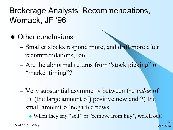 Brokerage Analysts' Recommendations, Womack, JF ' 96 l Other conclusions – Smaller stocks respond