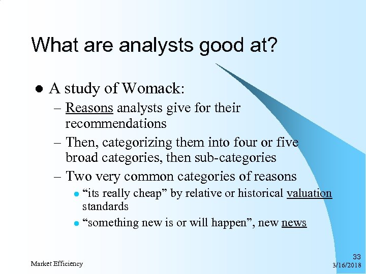 What are analysts good at? l A study of Womack: – Reasons analysts give