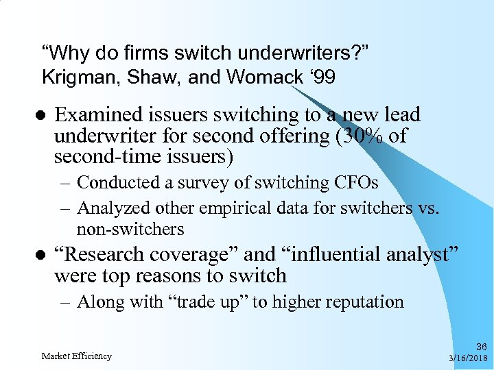 """Why do firms switch underwriters? "" Krigman, Shaw, and Womack ' 99 l Examined"
