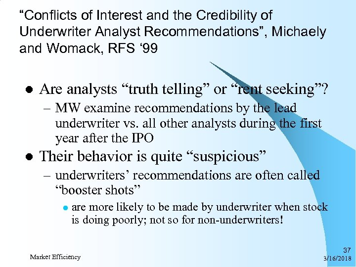 """Conflicts of Interest and the Credibility of Underwriter Analyst Recommendations"", Michaely and Womack, RFS"