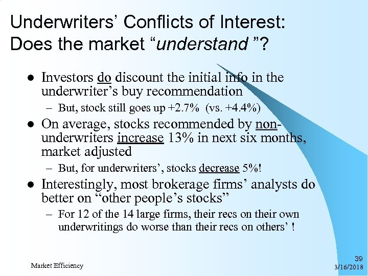 "Underwriters' Conflicts of Interest: Does the market ""understand ""? l Investors do discount the"