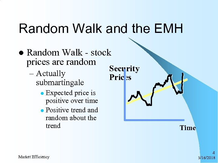 Random Walk and the EMH l Random Walk - stock prices are random –
