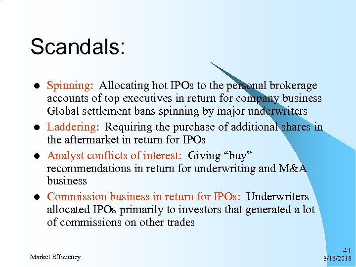 Scandals: l l Spinning: Allocating hot IPOs to the personal brokerage accounts of top