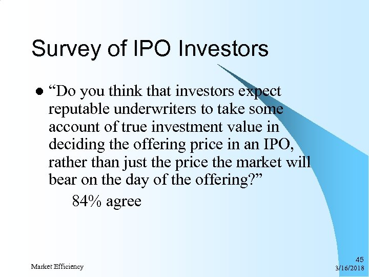 "Survey of IPO Investors l ""Do you think that investors expect reputable underwriters to"