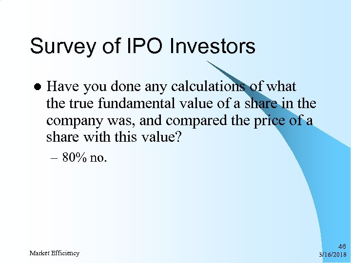 Survey of IPO Investors l Have you done any calculations of what the true