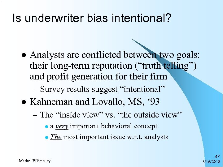 Is underwriter bias intentional? l Analysts are conflicted between two goals: their long-term reputation